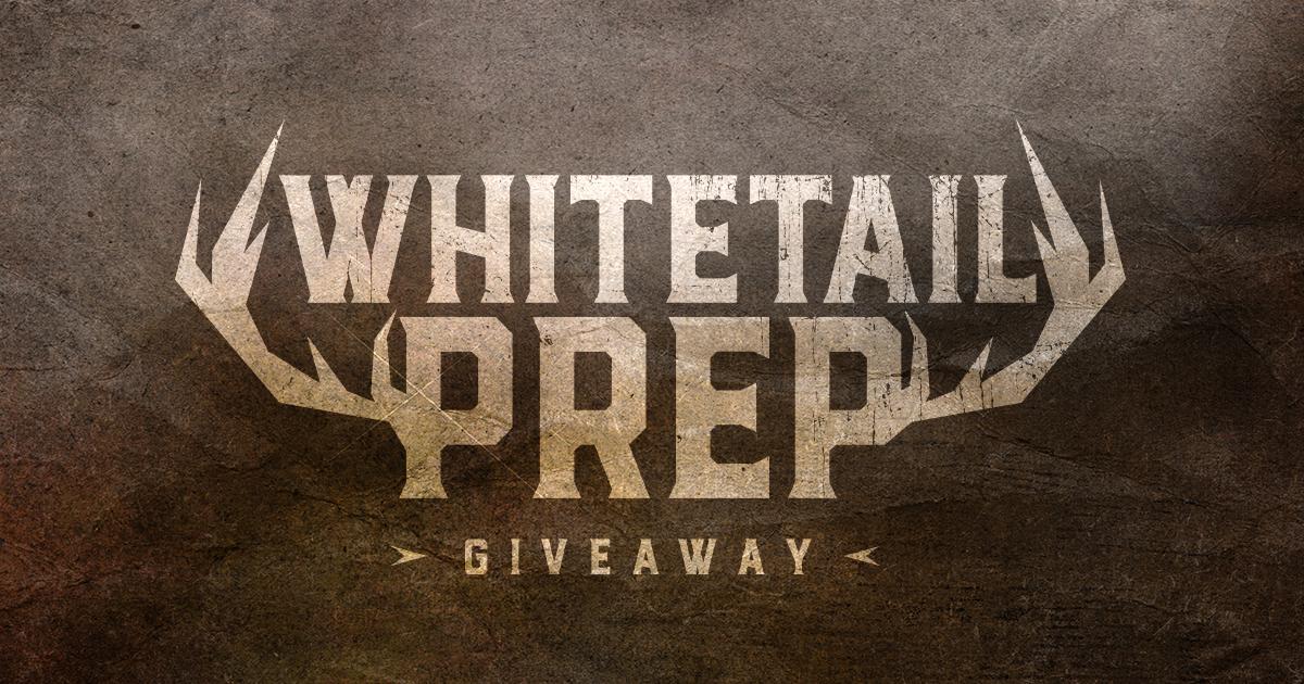 Whitetail Prep Giveaway